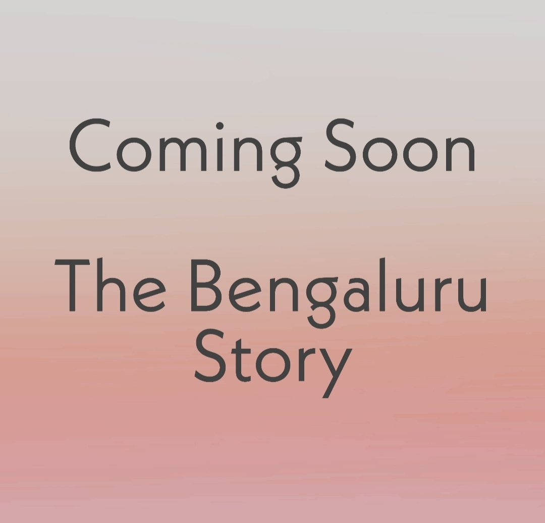 The Bengaluru Story - Coming Soon