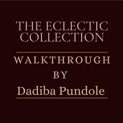 The Eclectic Collection - Walkthrough by Dadiba Pundole